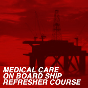 Medical Care On Board Ship Refresher Course